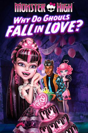 Monster High: Why Do Ghouls Fall in Love? (2012)